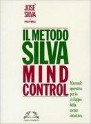 Il Metodo Silva - Mind Control