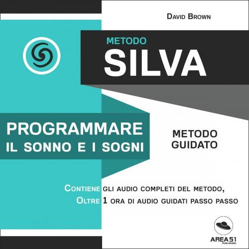 Metodo Silva - Programmare il Sonno e i Sogni (AudioLibro Mp3)