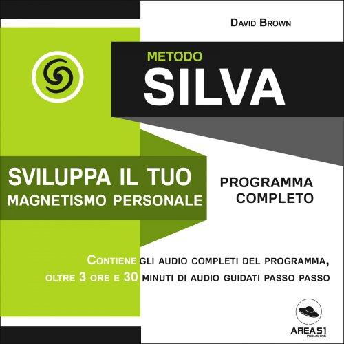 Metodo Silva - Sviluppa il Tuo Magnetismo Personale (Audiolibro Mp3)