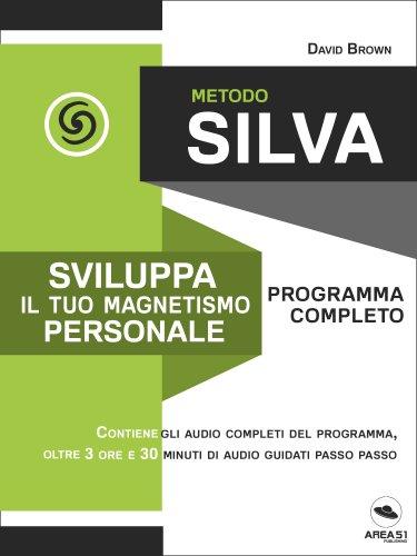 Metodo Silva - Sviluppa il tuo Magnetismo Personale (eBook)