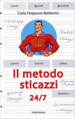 Il Metodo Sticazzi 24/7