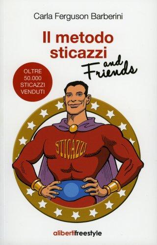 Il Metodo Sticazzi and Friends