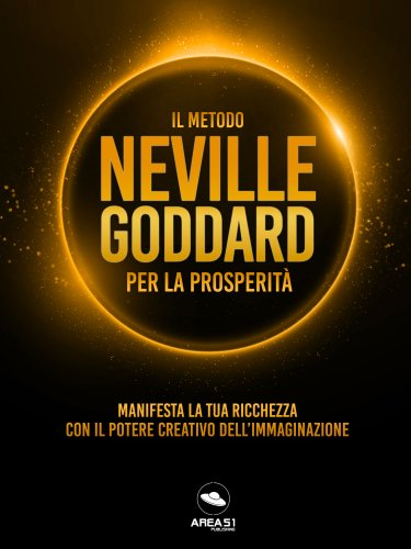 Il Metodo Neville Goddard per la Prosperità (eBook)
