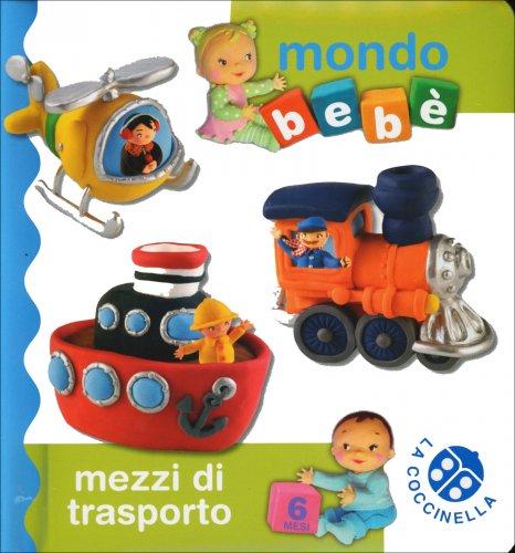 Mondo Bebé - Mezzi di Trasporto
