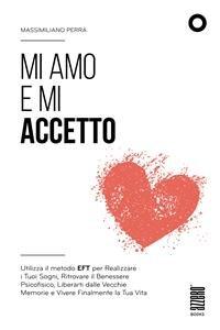 Mi Amo e Mi Accetto (eBook)