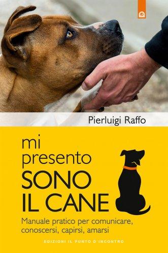 Mi Presento, Sono il Cane (eBook)