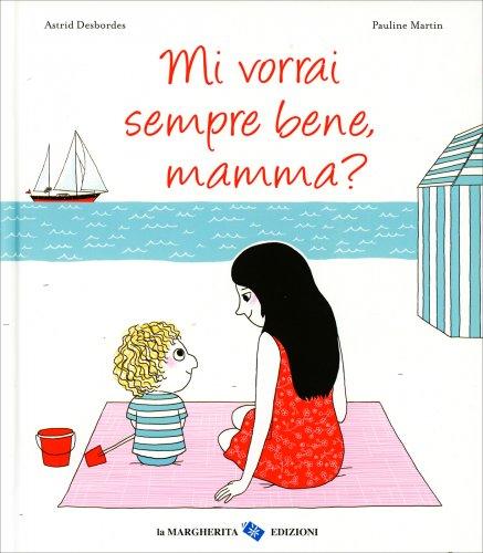 Mi Vorrai Sempre Bene, Mamma?