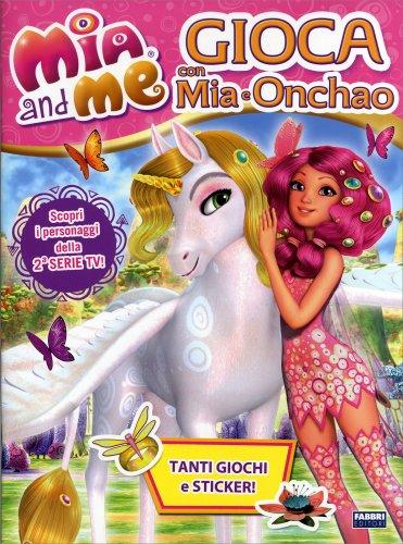 Mia And Me - Gioca con Mia e Onchao