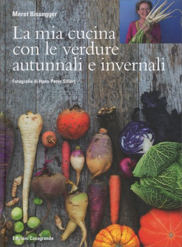 La Mia Cucina con le Verdure Autunnali e Invernali