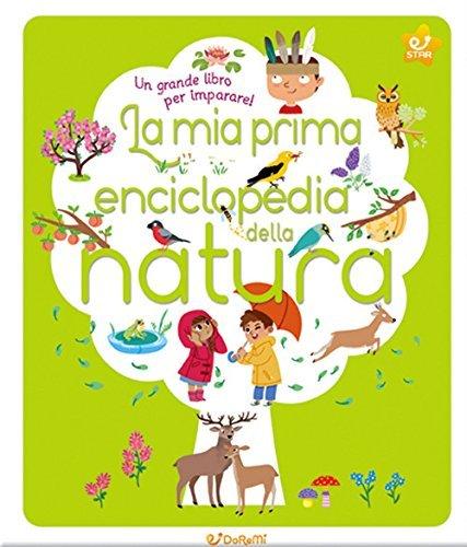 La Mia Prima Enciclopedia della Natura