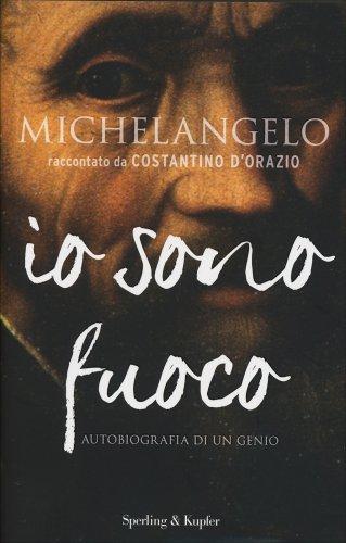 Michelangelo - Io Sono Fuoco
