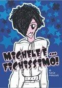 Michele è... Fichissimo!