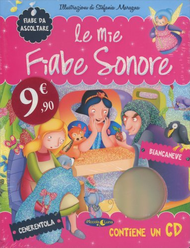 Le Mie Fiabe Sonore - Cenerentola e Biancaneve