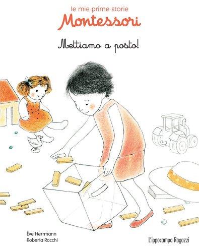 Le Mie Prime Storie Montessori - Mettiamo a Posto!