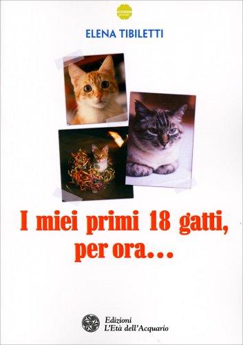 I Miei Primi 18 Gatti, per Ora...