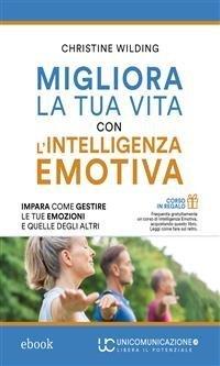 Migliora la Tua Vita con l'Intelligenza Emotiva (eBook)