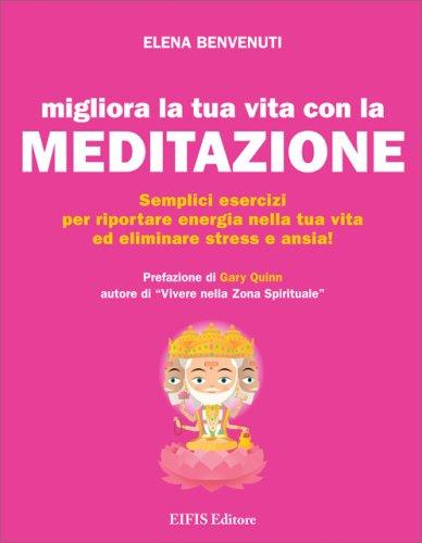 Migliora la Tua Vita con la Meditazione!