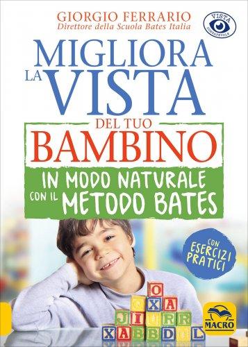 Migliora la Vista del Tuo Bambino in Modo Naturale con il Metodo Bates