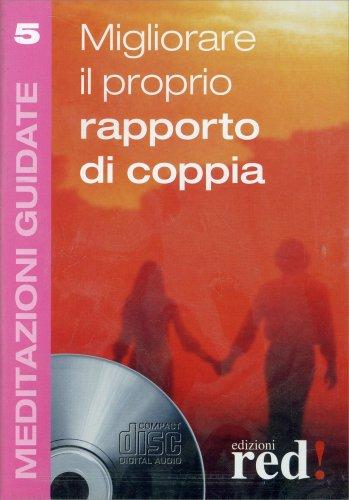 Migliorare il Proprio Rapporto di Coppia (CD di Meditazione Guidata)