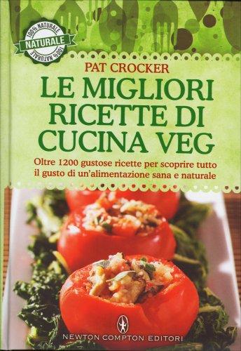 Le Migliori Ricette di Cucina Veg