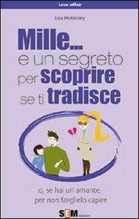 Mille... e un Segreto per Scoprire se ti Tradisce (eBook)