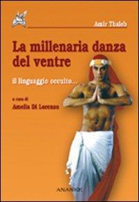 La Millenaria Danza del Ventre. Il Linguaggio Occulto...
