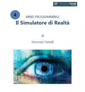 Mind Programmig: il Simulatore di Realtà (AudioCorso Mp3)