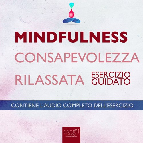 Mindfulness - Consapevolezza Rilassata (Audiolibro Mp3)