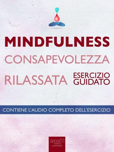 Mindfulness - Consapevolezza Rilassata (eBook)