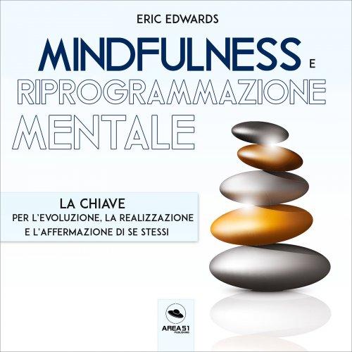 Mindfulness e Riprogrammazione Mentale (Audiolibro Mp3)