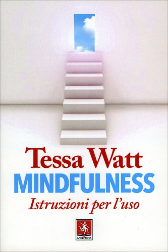 Mindfulness - Istruzioni per l'Uso