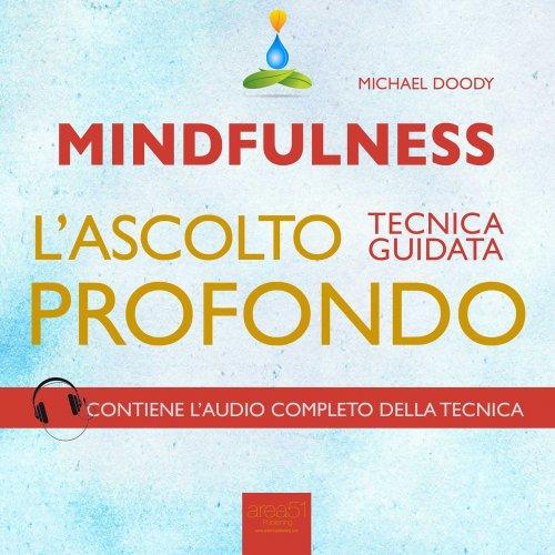 Mindfulness - L'Ascolto Profondo (Audiolibro Mp3)