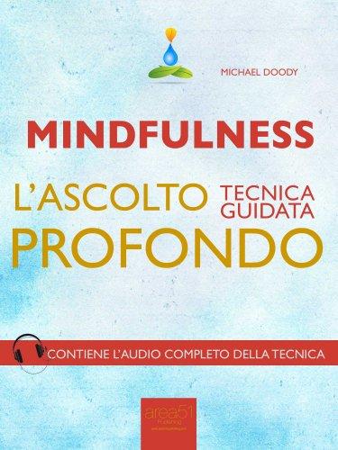 Mindfulness - L'Ascolto Profondo (eBook)