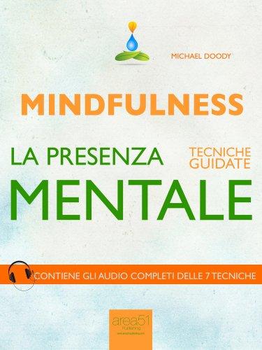 Mindfulness - La Presenza Mentale (eBook)