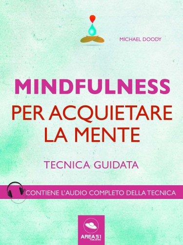 Mindfulness per Acquietare la Mente (eBook)