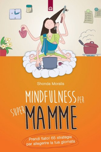 Mindfulness per Supermamme (eBook)