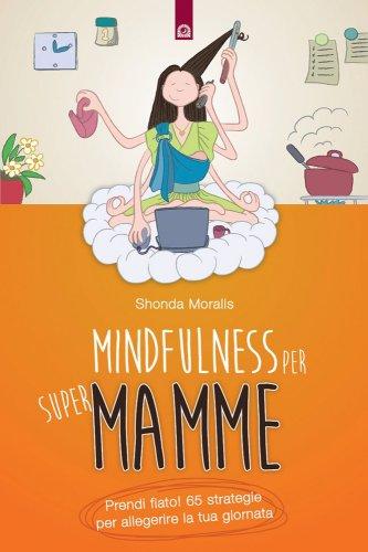 Mindfulness per Supermamme (eBook)