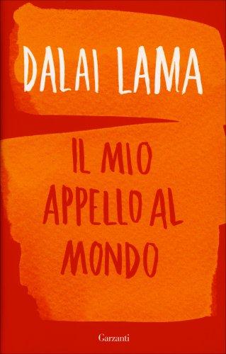 Dalai Lama - Il Mio Appello al Mondo