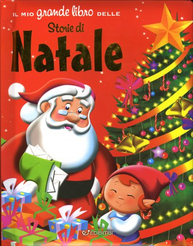 Il mio grande libro delle storie di natale for Storie di natale per bambini