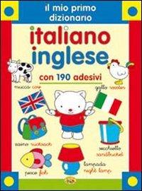 Il Mio Primo Dizionario Italiano - Inglese