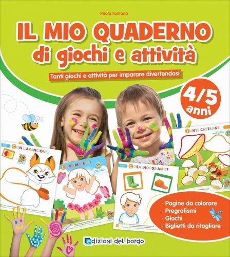 Il Mio Quaderno di Giochi e Attività - 4/5 Anni