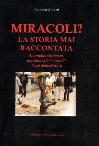 Miracoli? La Storia Mai Raccontata