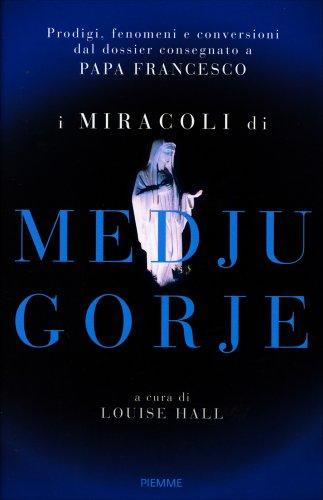 I Miracoli di Medjugorje