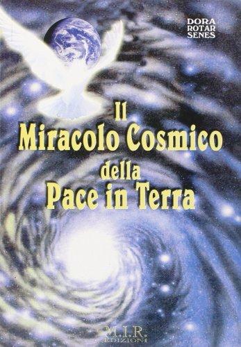 Il Miracolo Cosmico della Pace in Terra