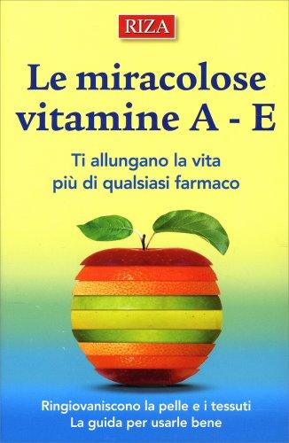 Le Miracolose Vitamine A - E