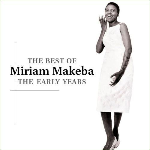 The Early Years - The Best Of Miriam Makeba