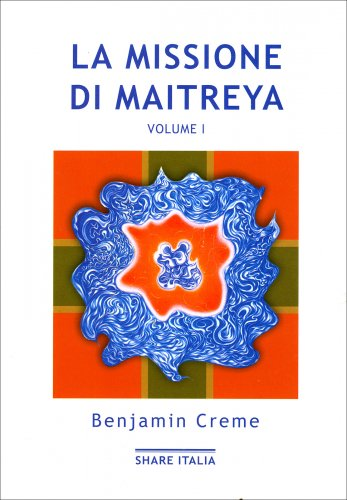 La Missione di Maitreya - Vol.1