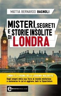 Misteri, Segreti e Storie Insolite di Londra (eBook)