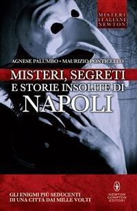 Misteri, Segreti e Storie Insolite di Napoli (eBook)