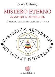 Mistero Eterno - Mysterium Aeternum (eBook)